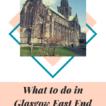What to do in the East End of Glasgow