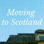 Moving to Scotland