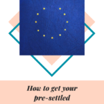 Brexit for European citizens: get your pre-settled status.