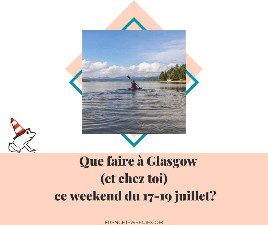 Visuel article Que faire Glasgow week-end 17 au 19 juillet