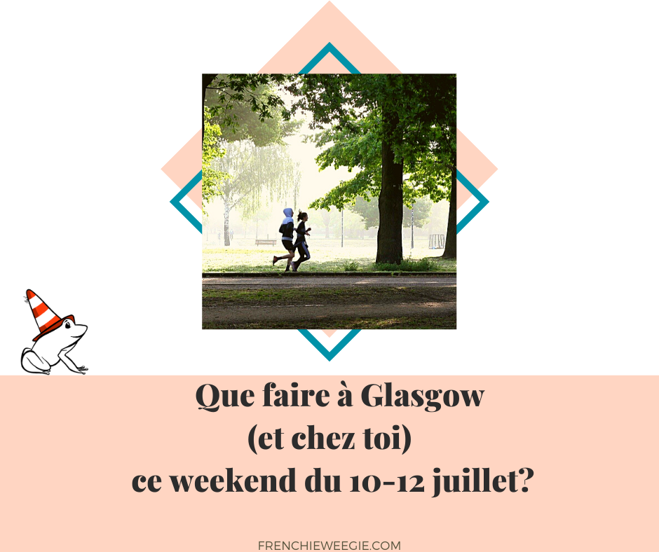 visuel article que faire Glasgow weekend 10 12 juillet