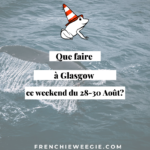 Que faire à Glasgow ce week-end du 28 au 30 Août?