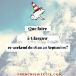 Que faire à Glasgow ce week-end du 18 au 20  Septembre?