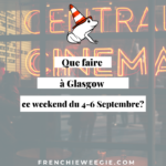 Que faire à Glasgow ce week-end du 4 au 6 Septembre?
