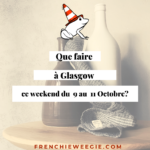 Que faire à Glasgow ce week-end du 9 au 11 Octobre?