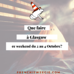 Que faire à Glasgow ce week-end du 2 au 4 Octobre?