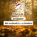 What to do in Glasgow this weekend (23rd-25th October)