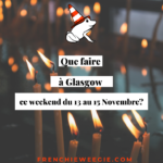 Que faire à Glasgow ce week-end du 13 au  15 novembre?